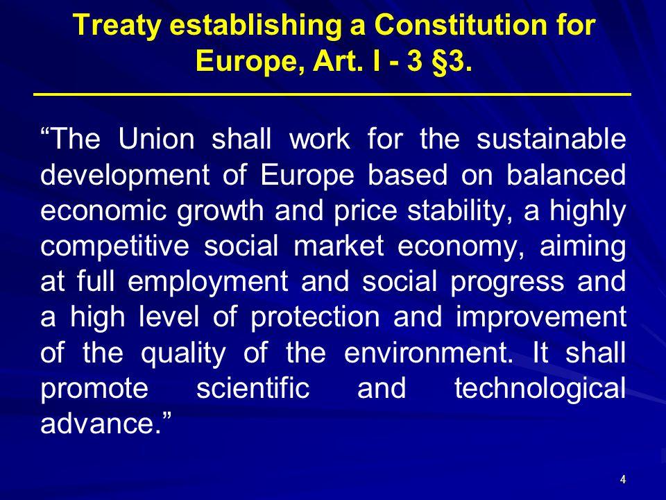 5 Cílem politiky Evropské unie v oblasti energetiky je zabezpečení dodávek energií pro všechny spotřebitele za dostupné ceny při respektování životního prostředí.