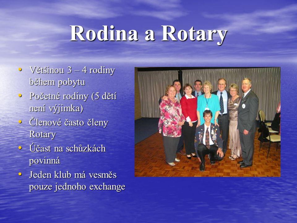 Rodina a Rotary Většinou 3 – 4 rodiny během pobytu Většinou 3 – 4 rodiny během pobytu Početné rodiny (5 dětí není výjimka) Početné rodiny (5 dětí není