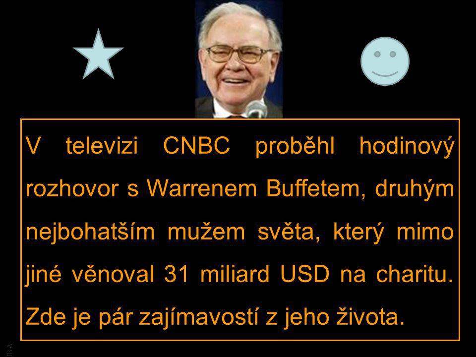 JBA V televizi CNBC proběhl hodinový rozhovor s Warrenem Buffetem, druhým nejbohatším mužem světa, který mimo jiné věnoval 31 miliard USD na charitu.
