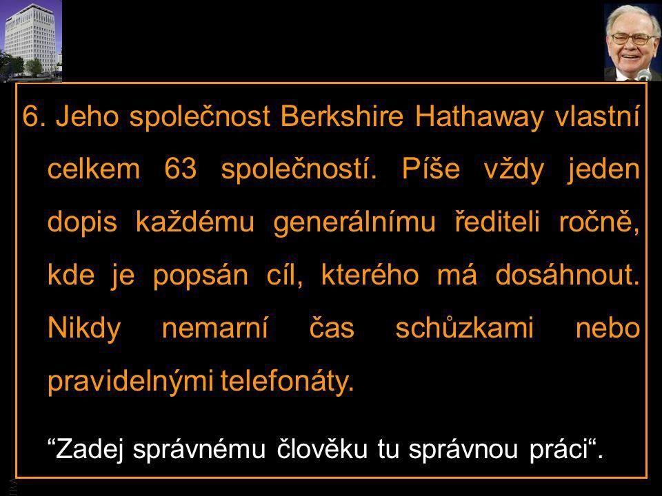 JBA 6. Jeho společnost Berkshire Hathaway vlastní celkem 63 společností.