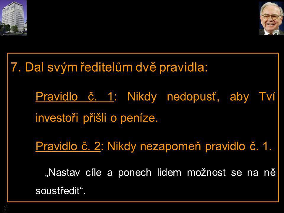 JBA 7. Dal svým ředitelům dvě pravidla: Pravidlo č.