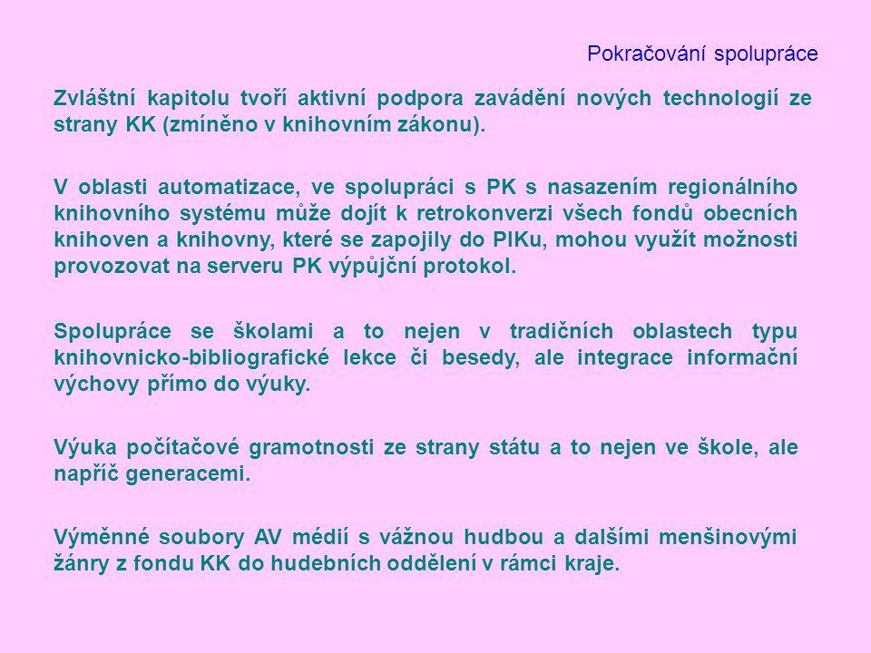Pokračování spolupráce Zvláštní kapitolu tvoří aktivní podpora zavádění nových technologií ze strany KK (zmíněno v knihovním zákonu).
