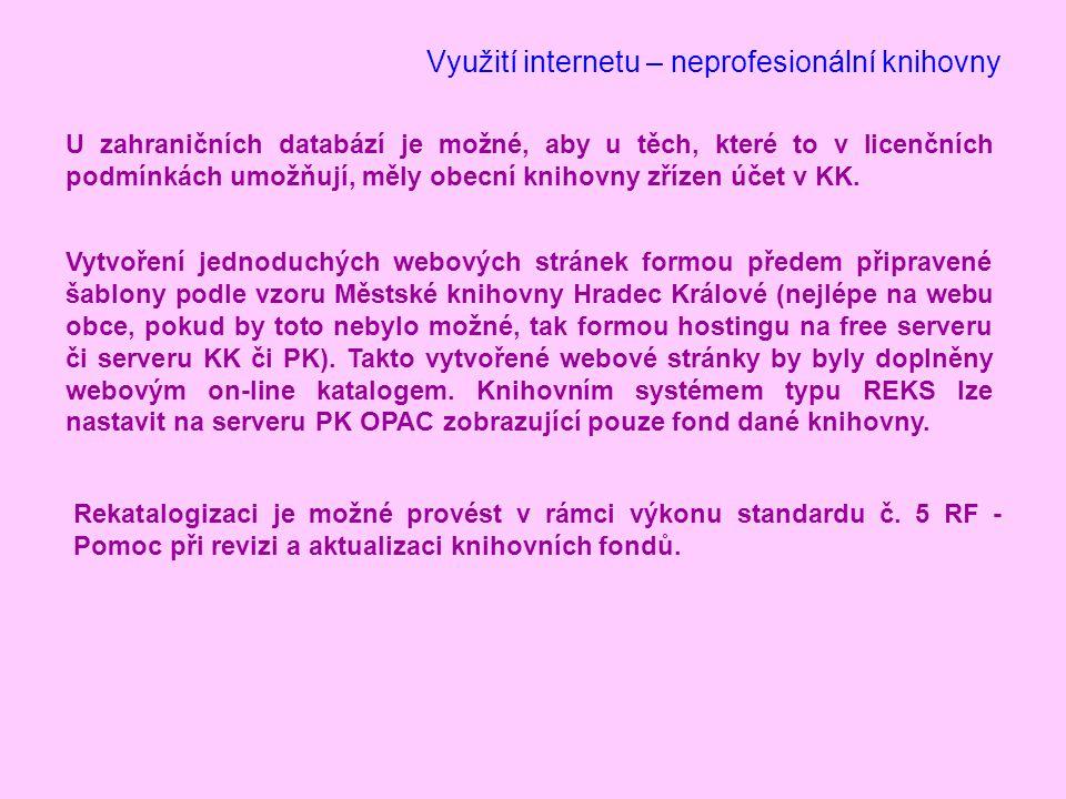 Využití internetu – neprofesionální knihovny U zahraničních databází je možné, aby u těch, které to v licenčních podmínkách umožňují, měly obecní knihovny zřízen účet v KK.