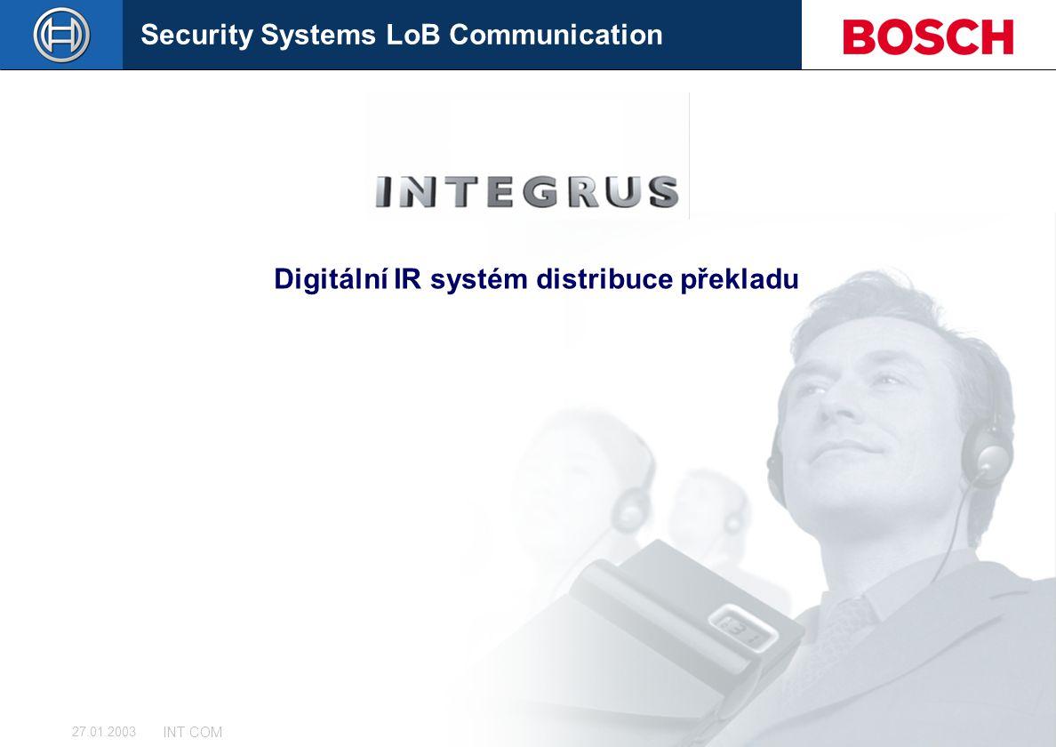 Security Systems LoB Communication Slide 31 INT COM 27.01.2003 Digitální IR systém distribuce překladu
