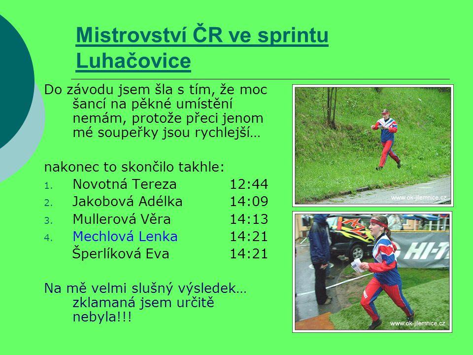 Mistrovství ČR ve sprintu Luhačovice Do závodu jsem šla s tím, že moc šancí na pěkné umístění nemám, protože přeci jenom mé soupeřky jsou rychlejší… nakonec to skončilo takhle: 1.