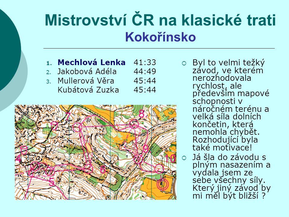 Mistrovství ČR na klasické trati Kokořínsko 1. Mechlová Lenka41:33 2.