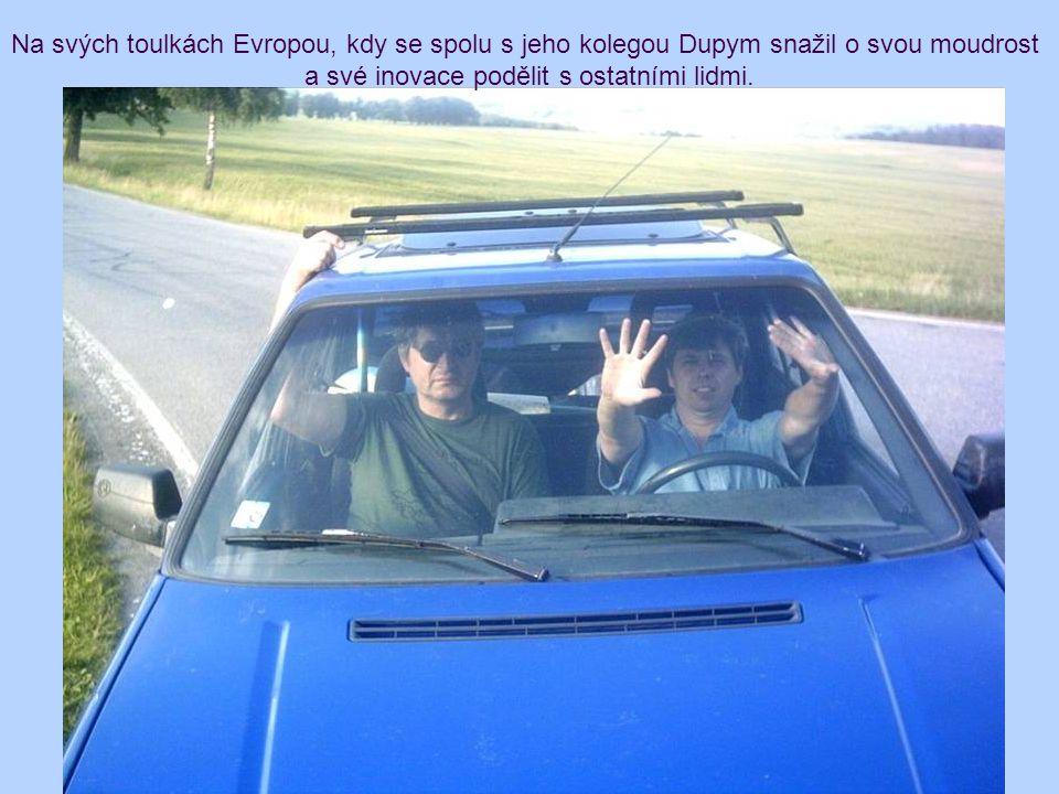 Na svých toulkách Evropou, kdy se spolu s jeho kolegou Dupym snažil o svou moudrost a své inovace podělit s ostatními lidmi.