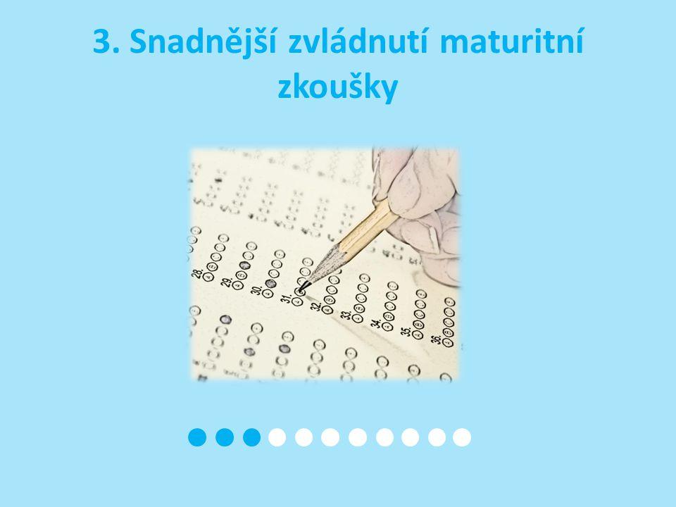 3. Snadnější zvládnutí maturitní zkoušky