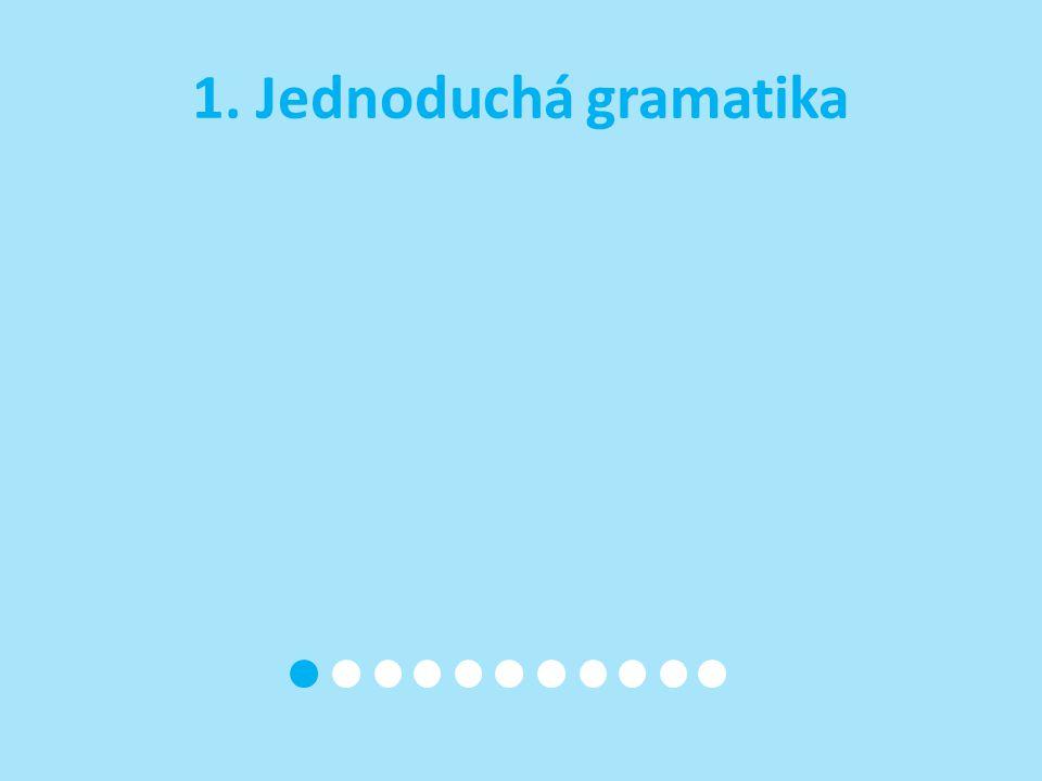 1. Jednoduchá gramatika