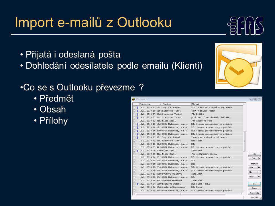 Import e-mailů z Outlooku Přijatá i odeslaná pošta Dohledání odesílatele podle emailu (Klienti) Co se s Outlooku převezme .