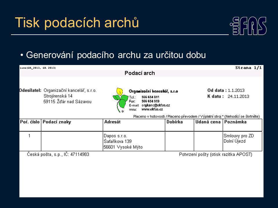 Tisk podacích archů Generování podacího archu za určitou dobu
