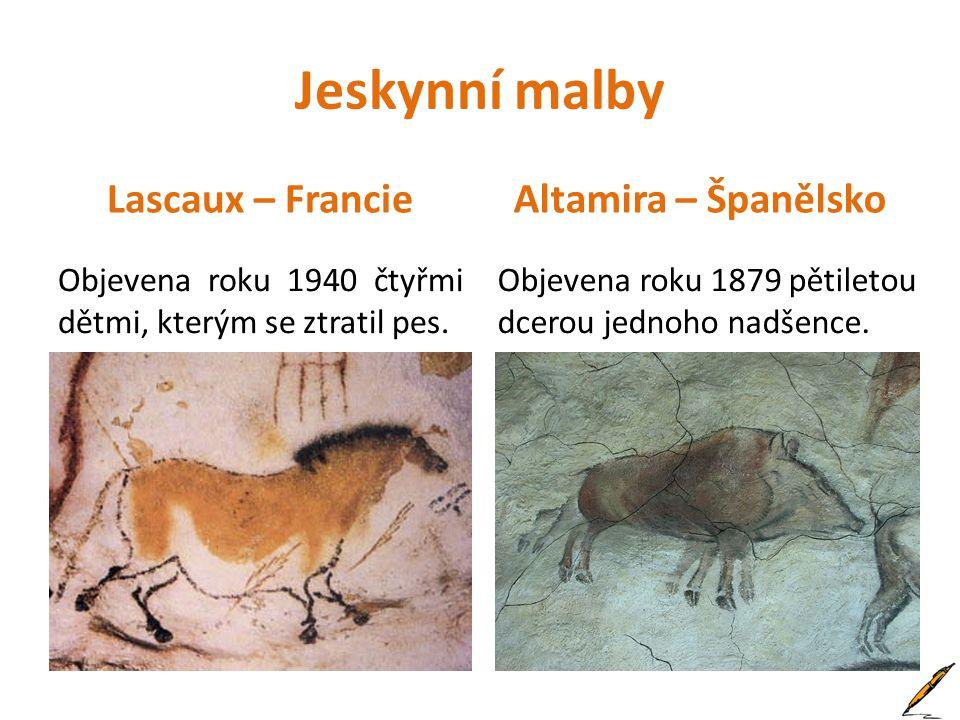 Jeskynní malby Lascaux – Francie Objevena roku 1940 čtyřmi dětmi, kterým se ztratil pes.