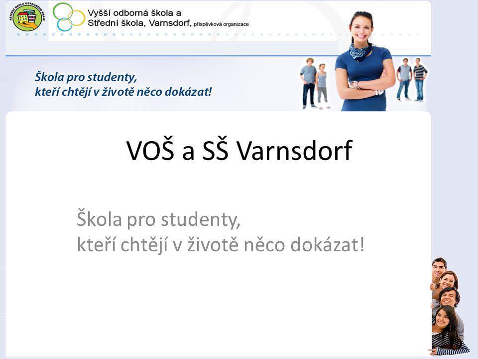 VOŠ a SŠ Varnsdorf Škola pro studenty, kteří chtějí v životě něco dokázat!