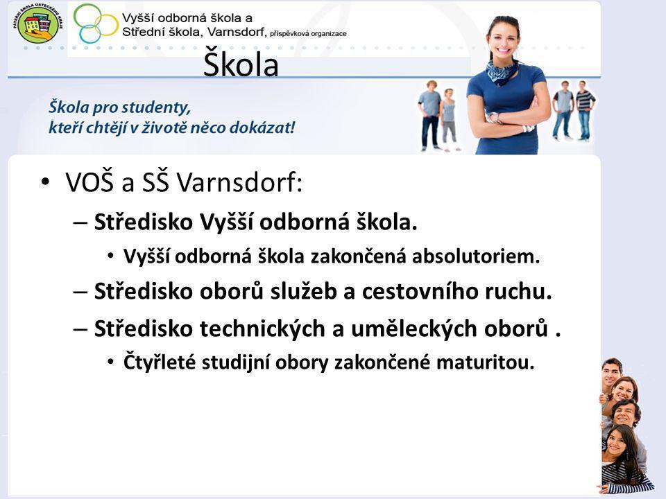Škola VOŠ a SŠ Varnsdorf: – Středisko Vyšší odborná škola.