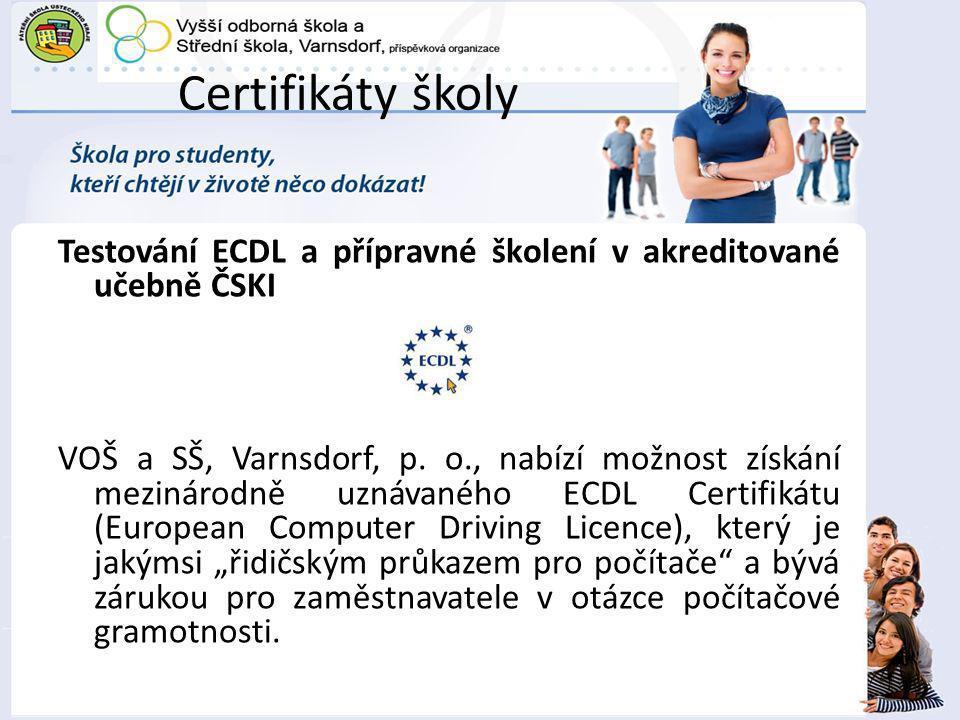 Certifikáty školy Testování ECDL a přípravné školení v akreditované učebně ČSKI VOŠ a SŠ, Varnsdorf, p.