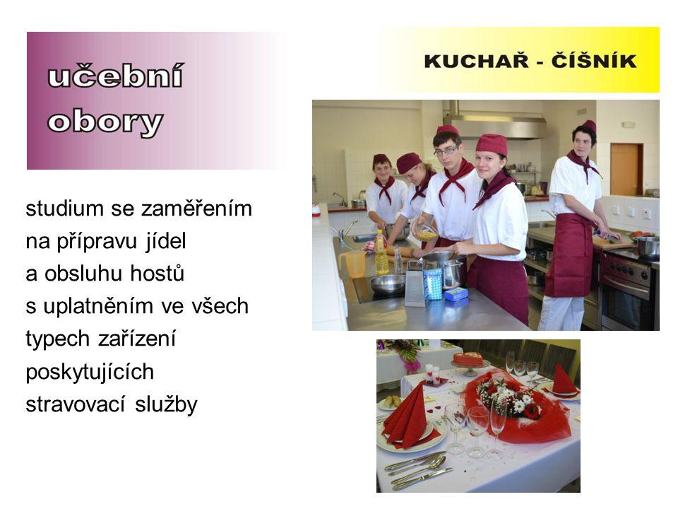 studium se zaměřením na přípravu jídel a obsluhu hostů s uplatněním ve všech typech zařízení poskytujících stravovací služby