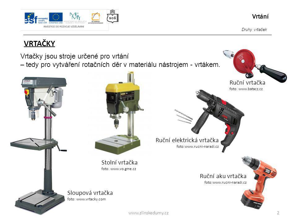 www.zlinskedumy.cz VRTAČKY Do sklíčidel je také možné upínat další nástroje, které nejsou určeny k vrtání - záhlubníky, výhrubníky, výstružníky a podobně.