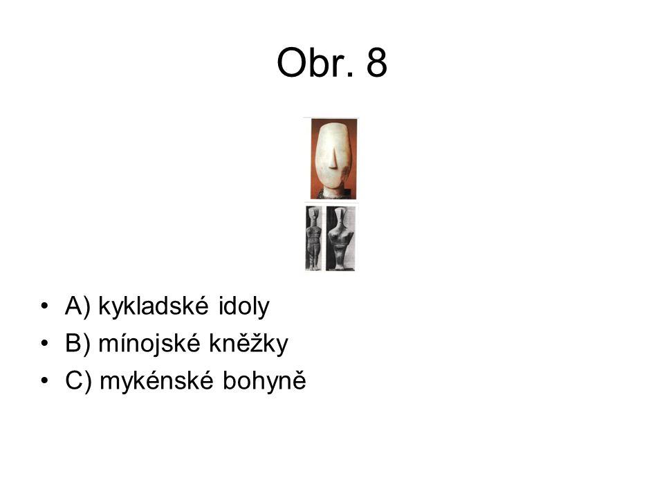 Obr. 8 A) kykladské idoly B) mínojské kněžky C) mykénské bohyně