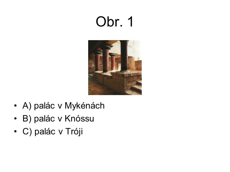 Obr. 1 A) palác v Mykénách B) palác v Knóssu C) palác v Tróji