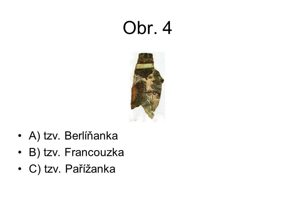 Obr. 4 A) tzv. Berlíňanka B) tzv. Francouzka C) tzv. Pařížanka
