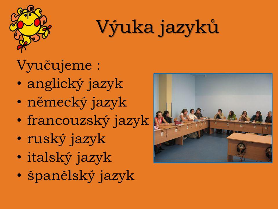 Výuka jazyků Vyučujeme : anglický jazyk německý jazyk francouzský jazyk ruský jazyk italský jazyk španělský jazyk