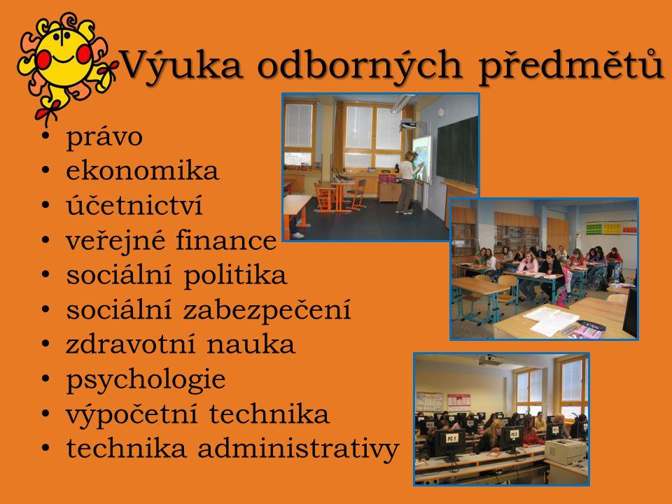 Výuka odborných předmětů právo ekonomika účetnictví veřejné finance sociální politika sociální zabezpečení zdravotní nauka psychologie výpočetní techn
