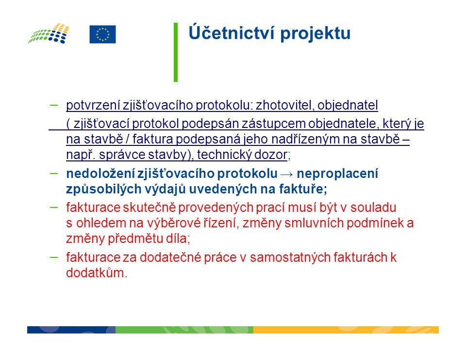 Účetnictví projektu − potvrzení zjišťovacího protokolu: zhotovitel, objednatel potvrzení zjišťovacího protokolu: zhotovitel, objednatel ( zjišťovací protokol podepsán zástupcem objednatele, který je na stavbě / faktura podepsaná jeho nadřízeným na stavbě – např.