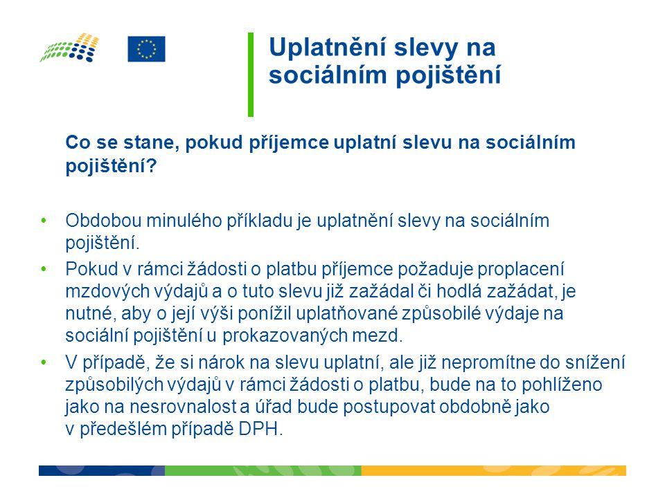 Uplatnění slevy na sociálním pojištění Co se stane, pokud příjemce uplatní slevu na sociálním pojištění.