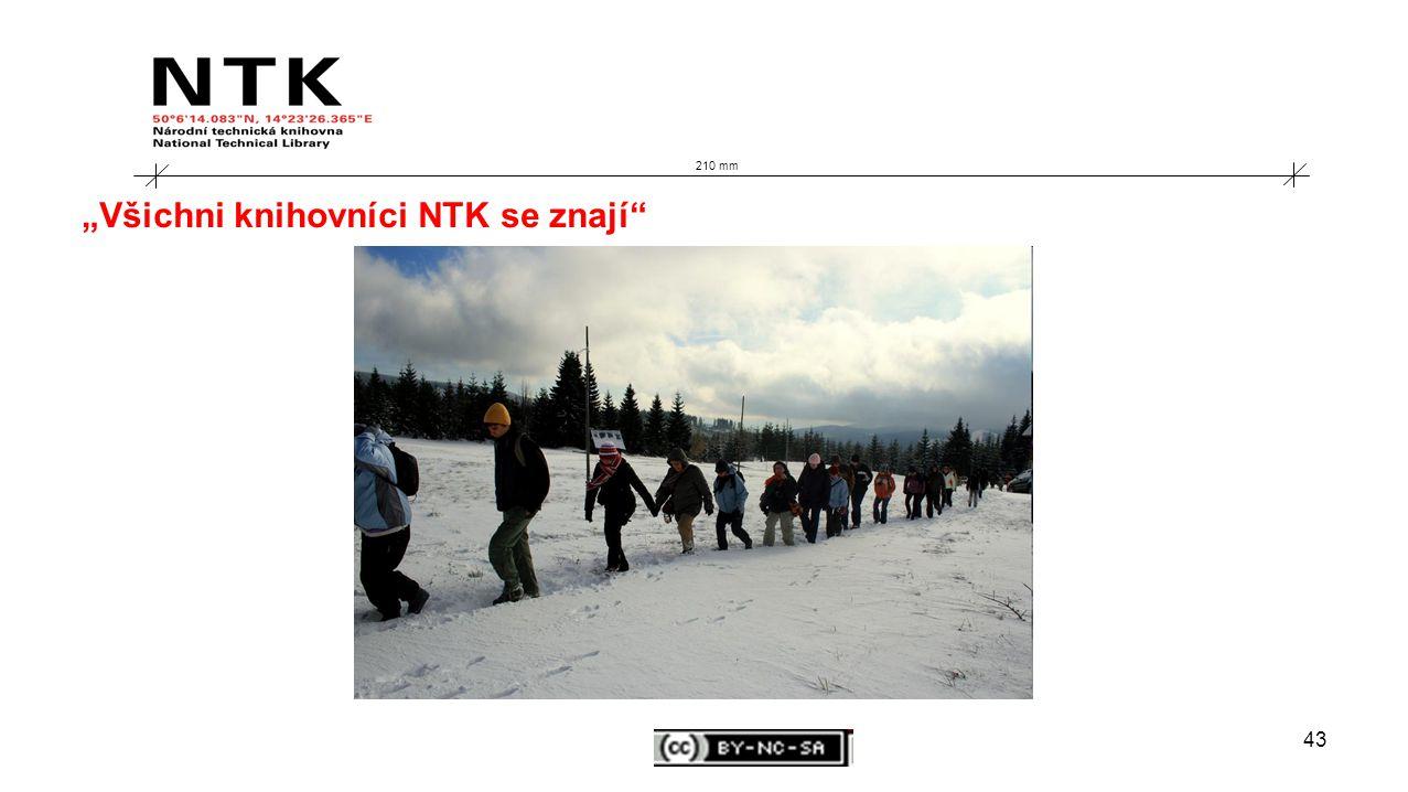 """43 210 mm """"Všichni knihovníci NTK se znají"""