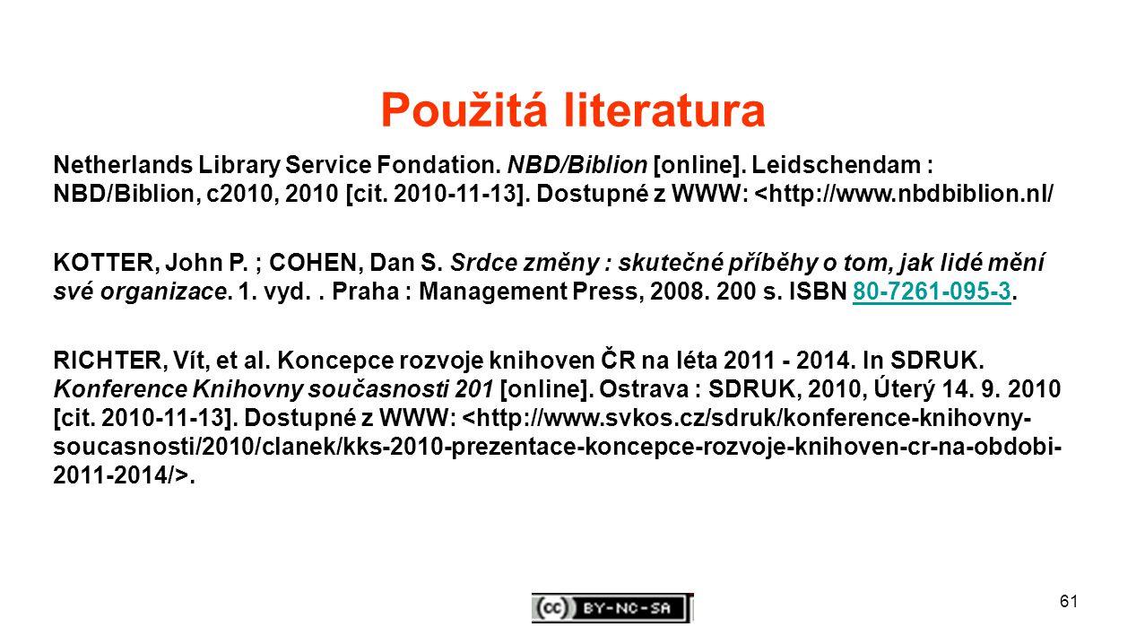 61 Použitá literatura Netherlands Library Service Fondation.