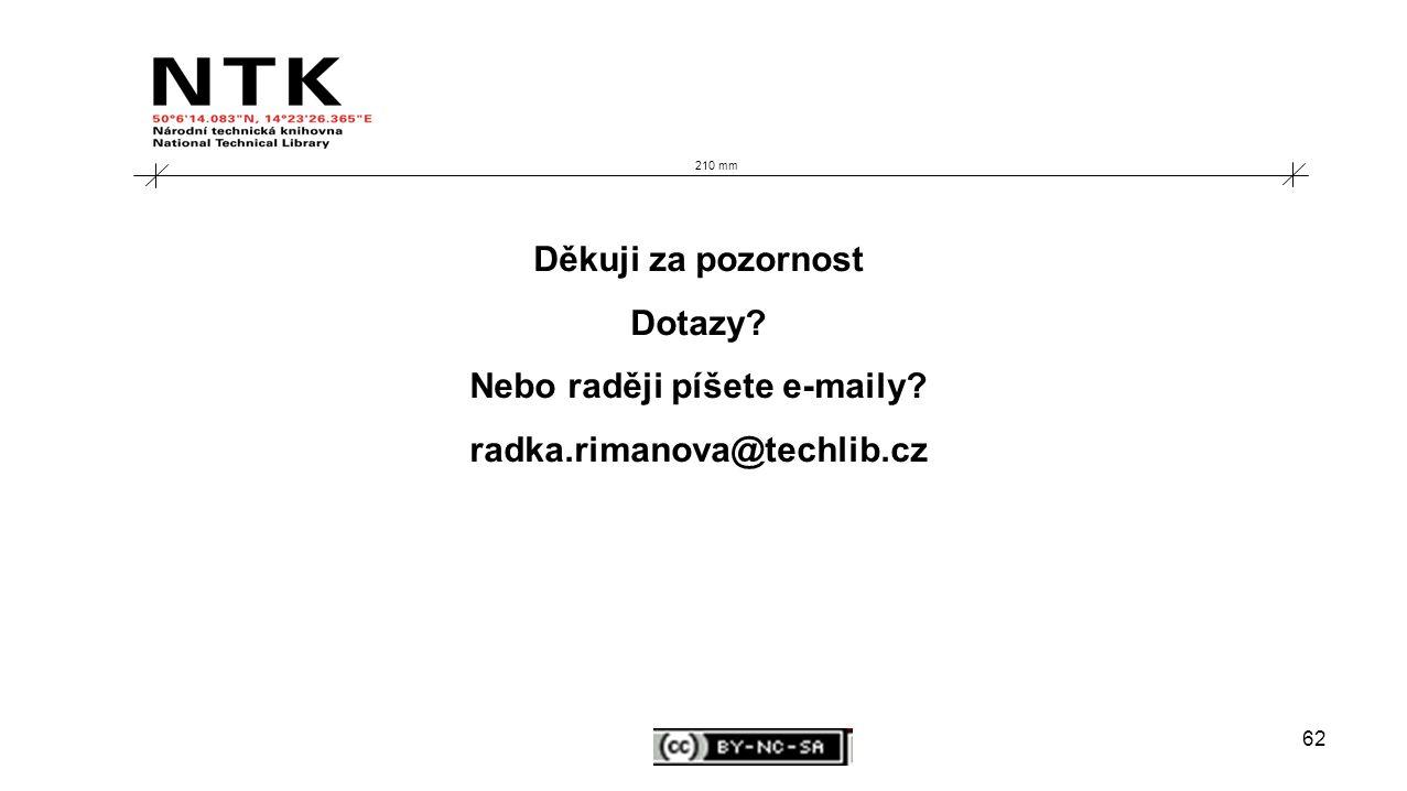 62 210 mm Děkuji za pozornost Dotazy Nebo raději píšete e-maily radka.rimanova@techlib.cz