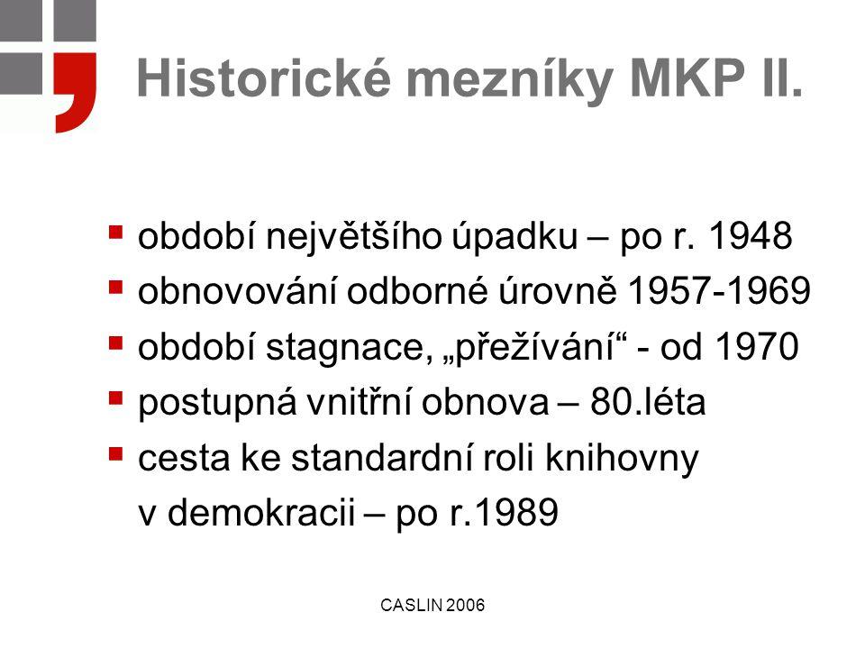 CASLIN 2006 Historické mezníky MKP II.  období největšího úpadku – po r.
