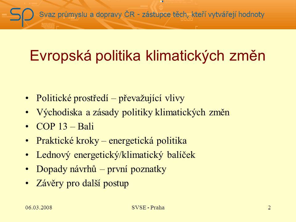 Svaz průmyslu a dopravy ČR - zástupce těch, kteří vytvářejí hodnoty Evropská politika klimatických změn Politické prostředí – převažující vlivy Východ