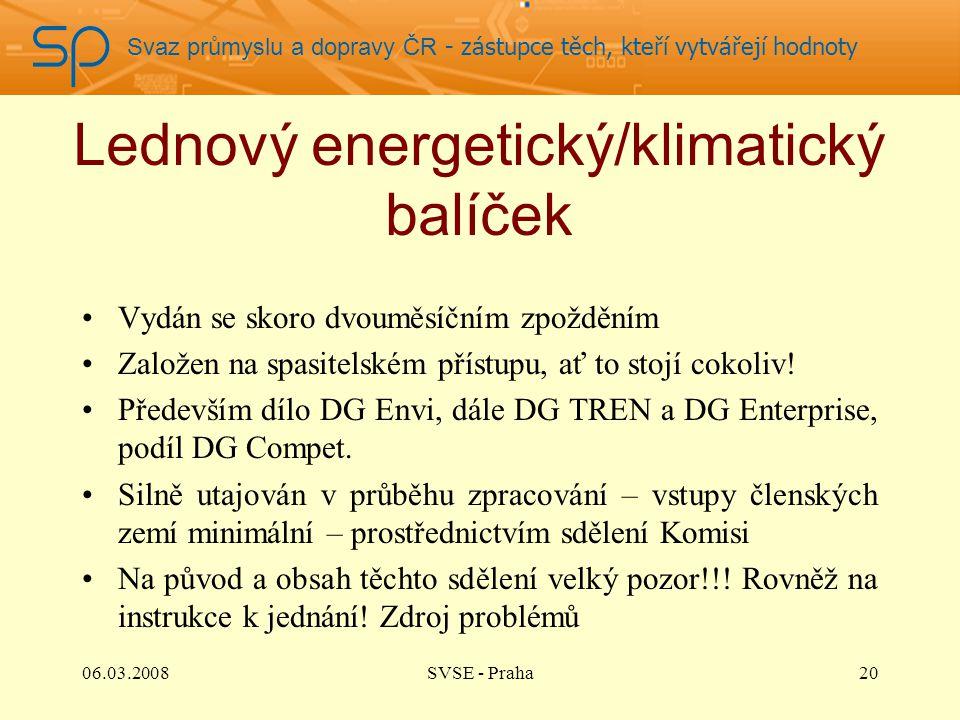 Svaz průmyslu a dopravy ČR - zástupce těch, kteří vytvářejí hodnoty Lednový energetický/klimatický balíček Vydán se skoro dvouměsíčním zpožděním Založ
