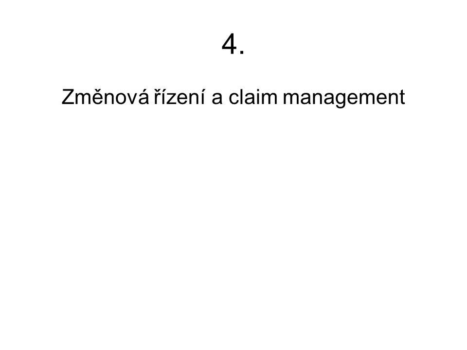 4. Změnová řízení a claim management