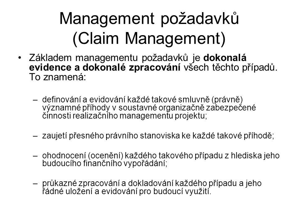 Management požadavků (Claim Management) Základem managementu požadavků je dokonalá evidence a dokonalé zpracování všech těchto případů. To znamená: –d