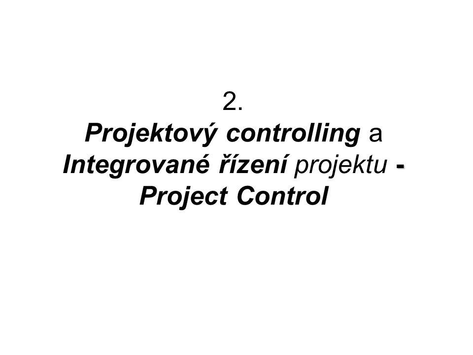 - 2. Projektový controlling a Integrované řízení projektu - Project Control