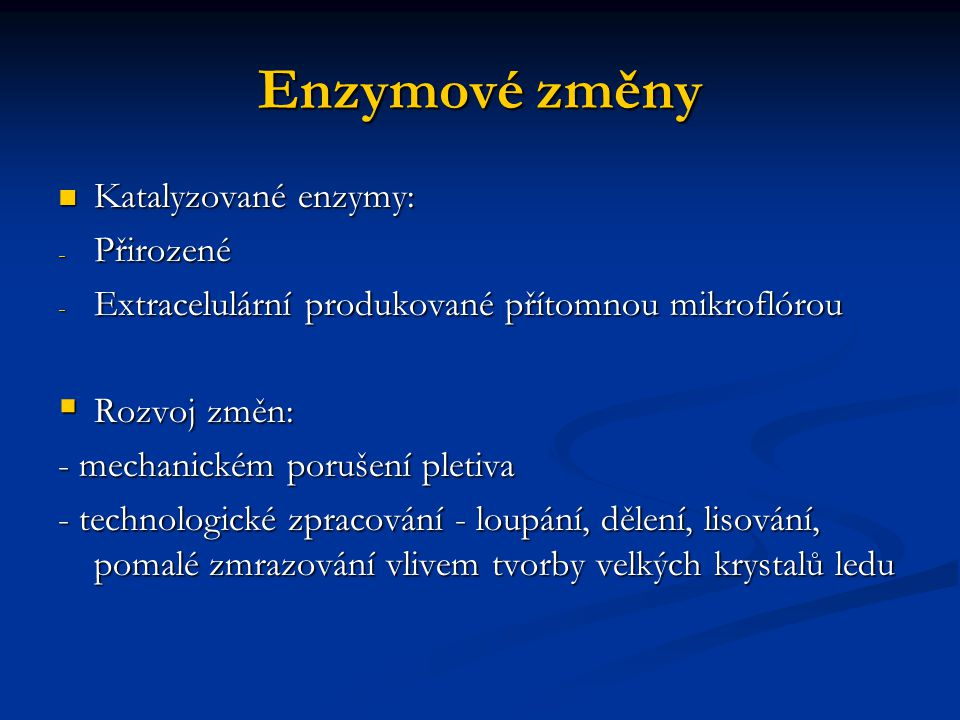 Rozdělení enzymových změn potravin Skupina enzymůDůsledky změn lipoxygenasy, lipasy a proteasyzměny chuti a vůně (cizí přípachy, chutě, nesprávně vyrobená zmrazovaná zelenina apod.) pektolyticke a celulolyticke enzymyzměny konzistence (měknutí, tvorba sedimentů v citrusových nápojích apod.) polyfenoloxidasy, chlorofylasa a částečně peroxidasa změny barvy (enzymové hnědnutí, degradace chlorofylu) askorbatoxidasa, thiaminasa, polyfenoloxidasy snížení nutriční hodnoty (rozklad vitamínu, snížení stravitelnosti bílkovin)