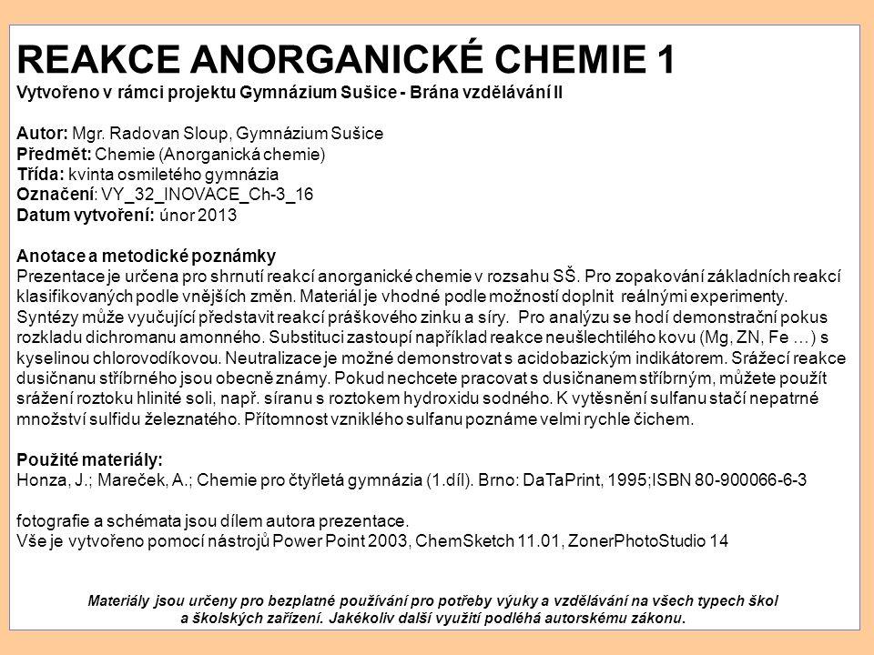 REAKCE ANORGANICKÉ CHEMIE 1 Vytvořeno v rámci projektu Gymnázium Sušice - Brána vzdělávání II Autor: Mgr.