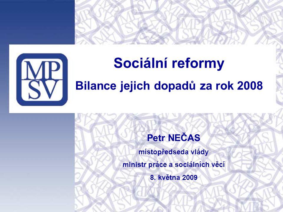 Petr NEČAS místopředseda vlády ministr práce a sociálních věcí 8.