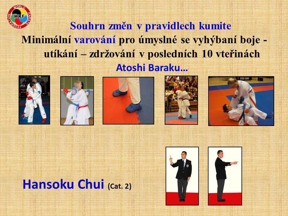 Minimální varování za zveličování zranění … Hansoku Chui (Cat. 2) Souhrn změn v pravidlech kumite