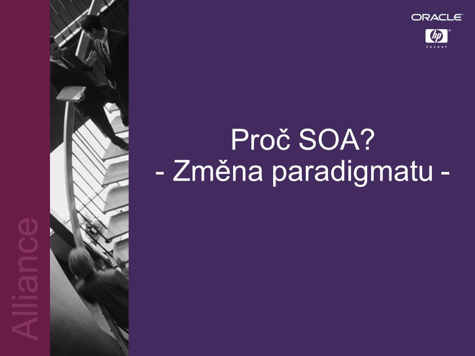 Proč SOA - Změna paradigmatu -