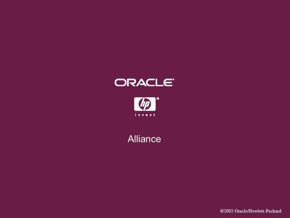 ©2005 Oracle/Hewlett-Packard Alliance