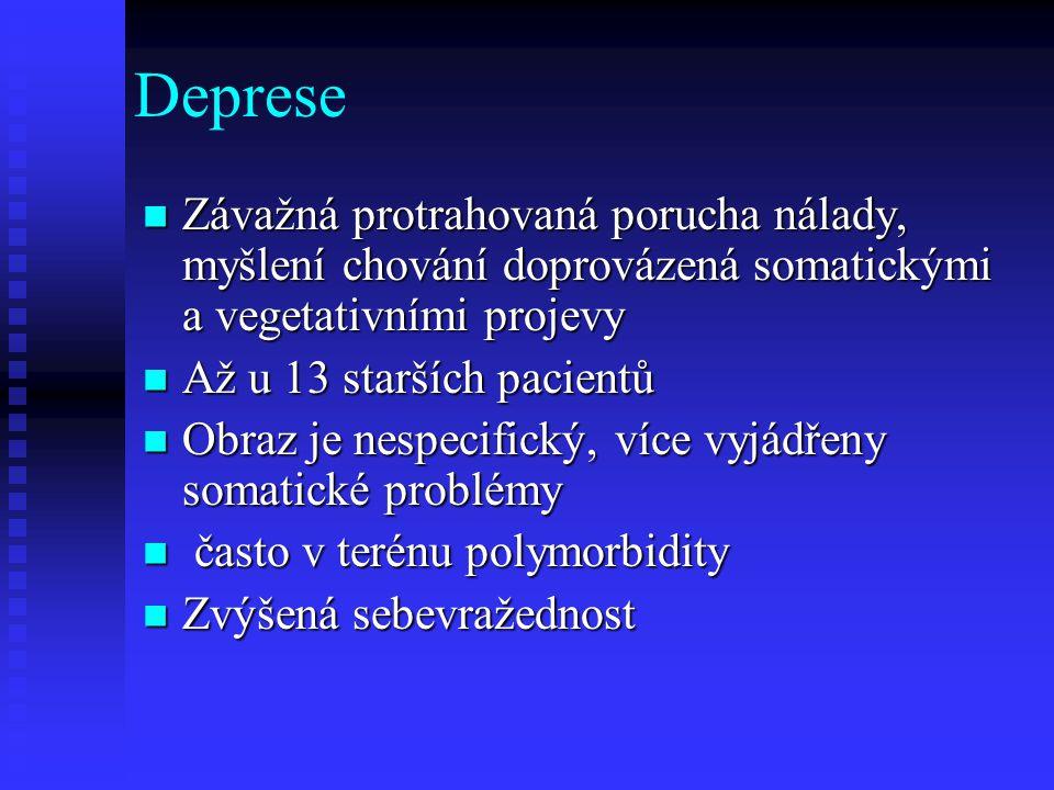 Deprese Závažná protrahovaná porucha nálady, myšlení chování doprovázená somatickými a vegetativními projevy Závažná protrahovaná porucha nálady, myšl