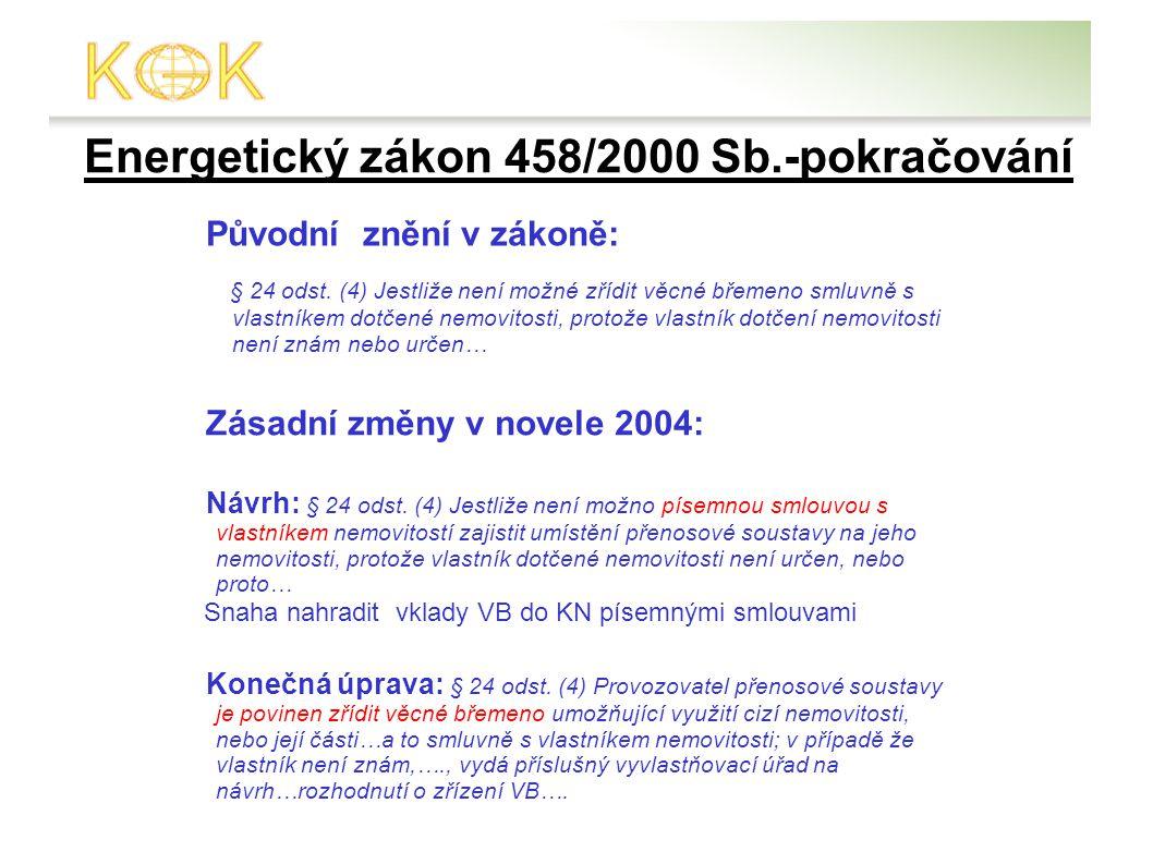 Energetický zákon 458/2000 Sb.-pokračování Původní znění v zákoně: § 24 odst.
