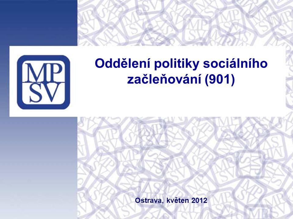 Ostrava, květen 2012 Oddělení politiky sociálního začleňování (901)