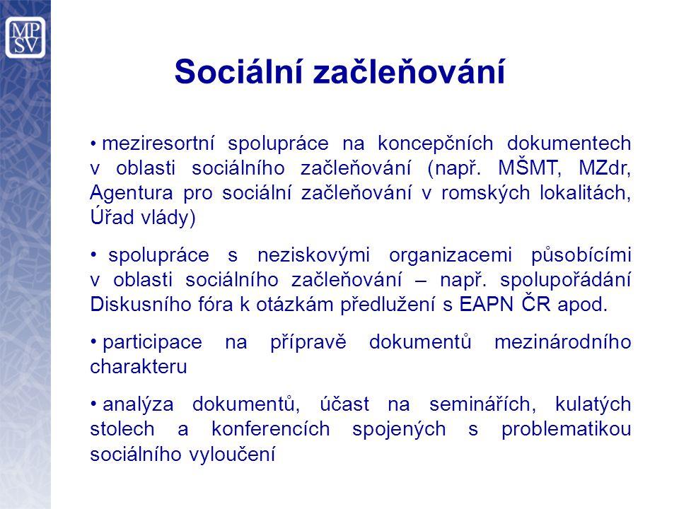 Sociální začleňování meziresortní spolupráce na koncepčních dokumentech v oblasti sociálního začleňování (např.