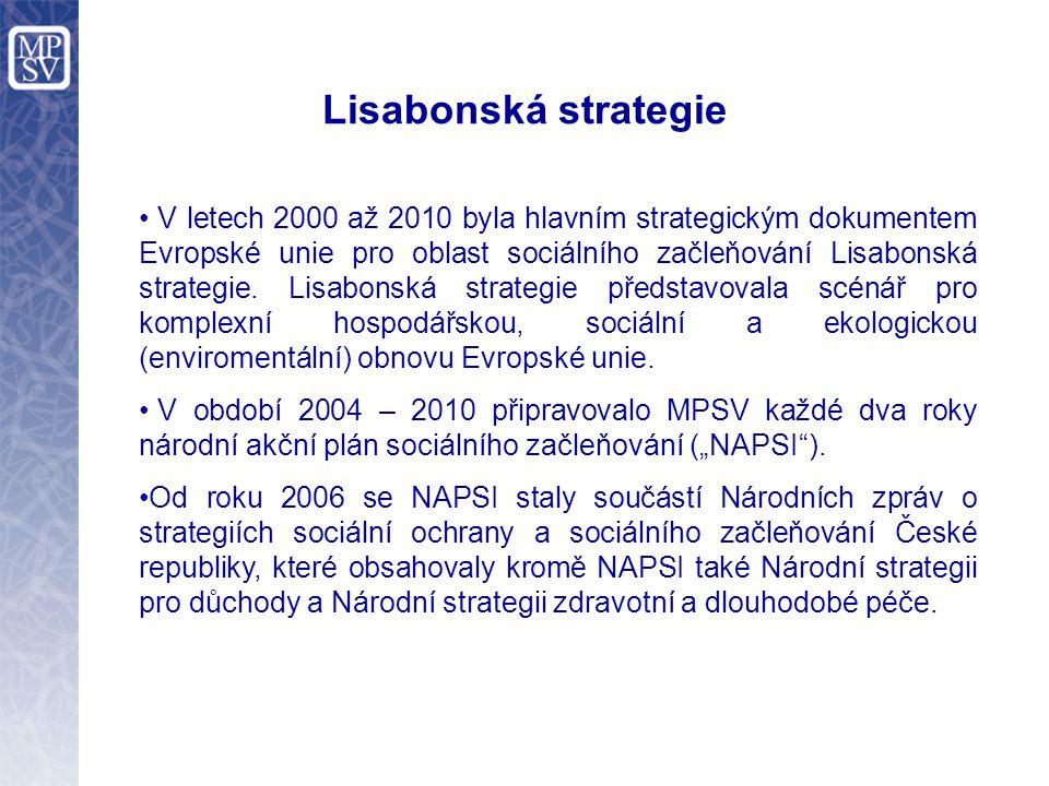 Lisabonská strategie V letech 2000 až 2010 byla hlavním strategickým dokumentem Evropské unie pro oblast sociálního začleňování Lisabonská strategie.
