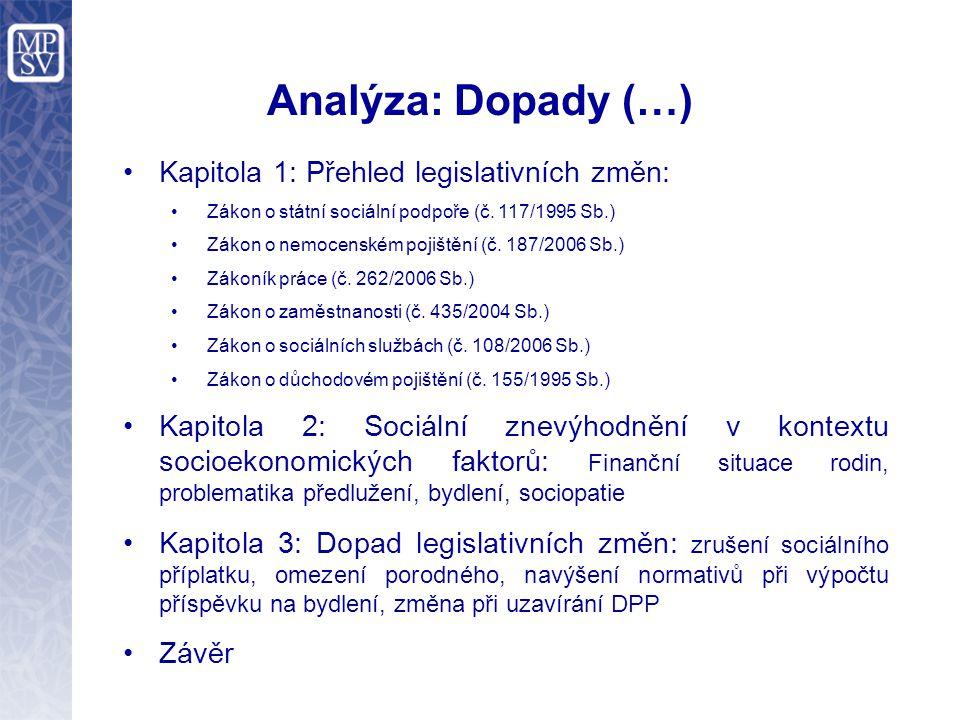 Analýza: Dopady (…) Kapitola 1: Přehled legislativních změn: Zákon o státní sociální podpoře (č.