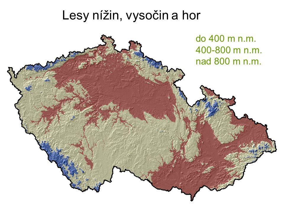 Lesy nížin, vysočin a hor do 400 m n.m. 400-800 m n.m. nad 800 m n.m.